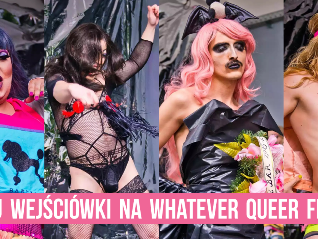 Wygraj wejściówki na WHATEVER queer festival #4   KONKURS