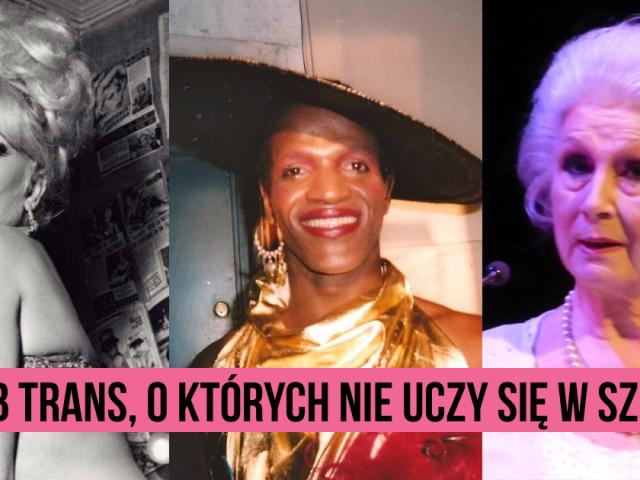 11 wspaniałych osób trans*, o których nie uczy się w szkołach