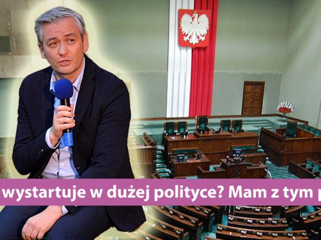 Robert Biedroń wystartuje w polityce ogólnopolskiej? Mam z tym pewien problem