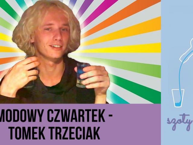 Modowy Czwartek: Tomasz Trzeciak – Szoty z JP (s01e06)